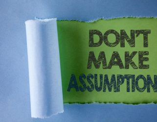 Quit Making Assumptions in Sales (and Life)